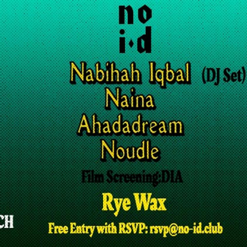 No ID #1: Nabihah Iqbal, Naina, Ahadadream, Noudle + Film: Dia