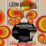 Sun Aug 29 - Latin Carnaval - Summer Especial with John Armstrong