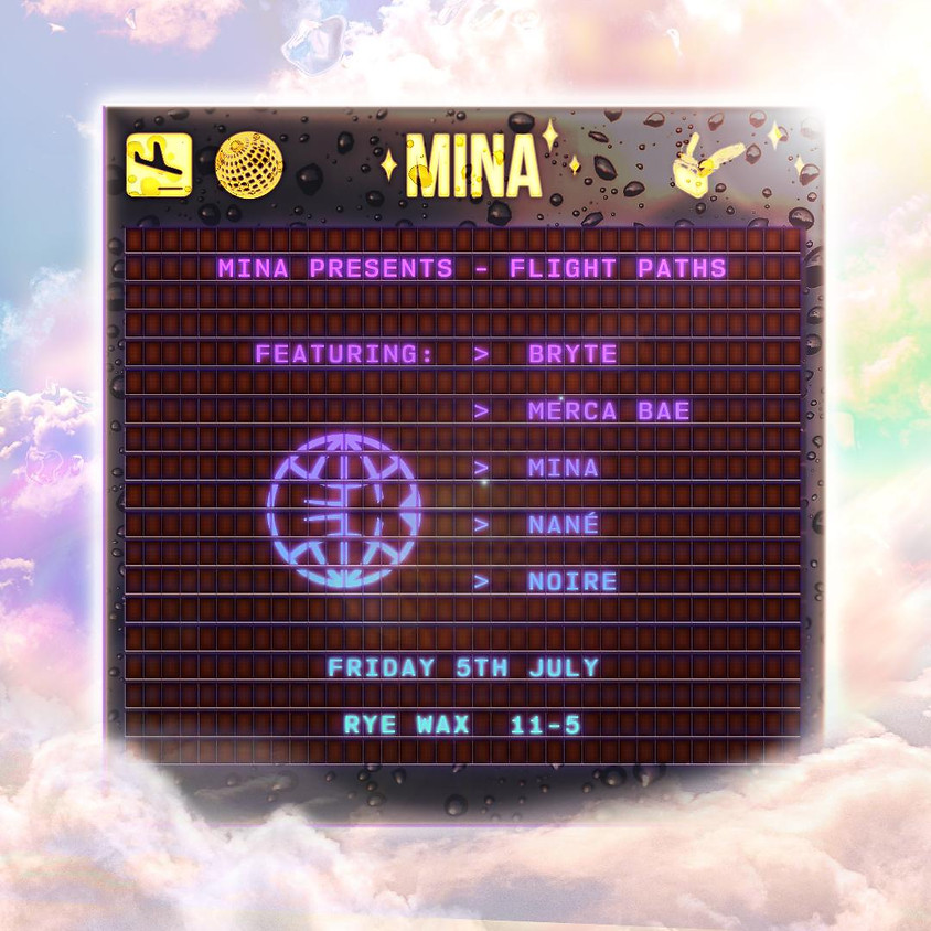 Mina presents Flight Paths w/ Bryte, Merca Bae, Nané & Noire