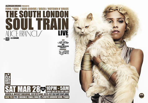 Sat Mar 28 - The South London Soul Train with Alice Francis (Live) + More