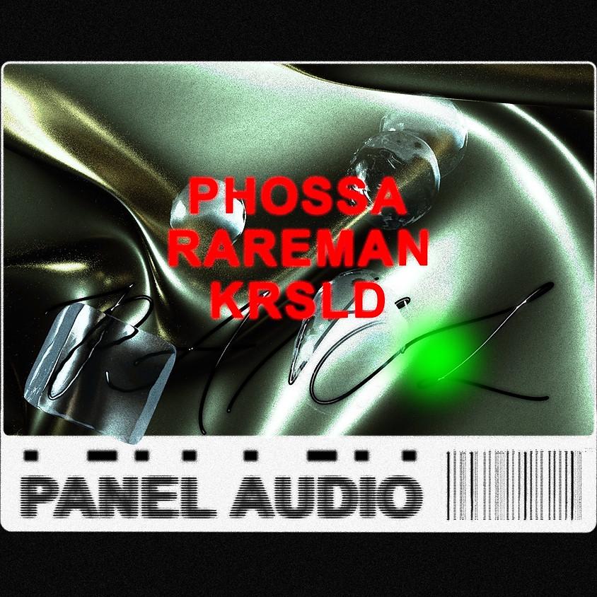 Panel presents: Phossa, Rareman, KRSLD