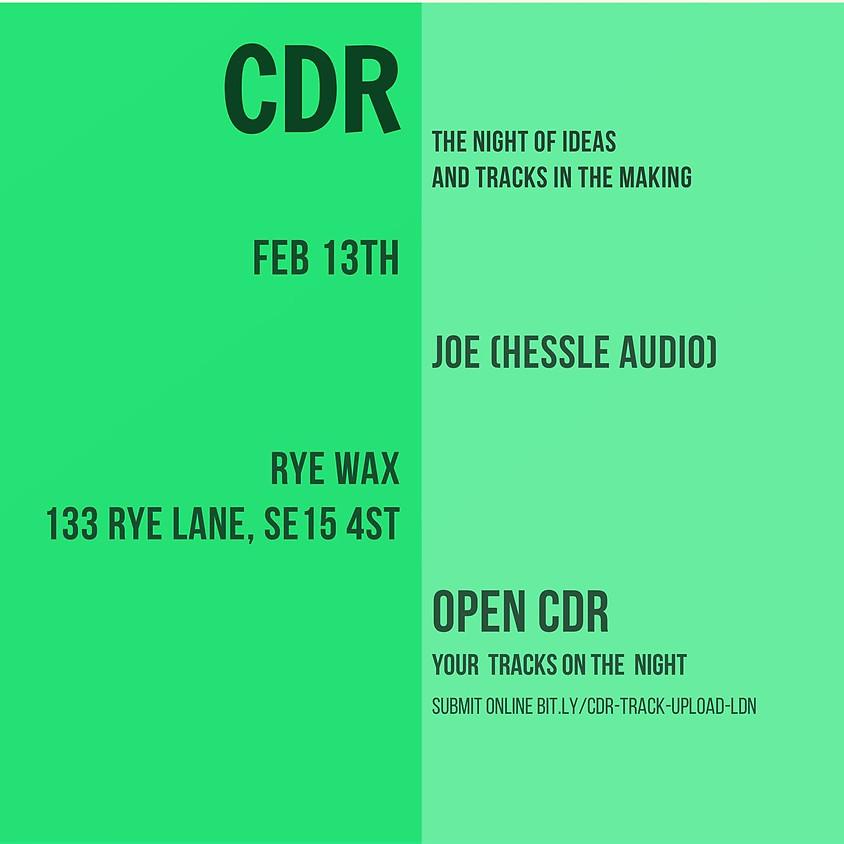 CDR with Joe (Hessle Audio)