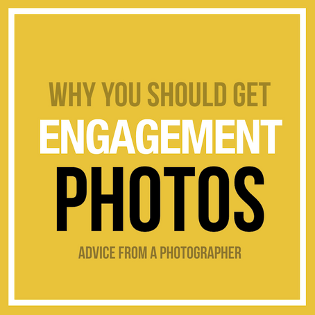 Why you should get Engagement Photos!