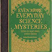 Even More Everyday Science Mysteries