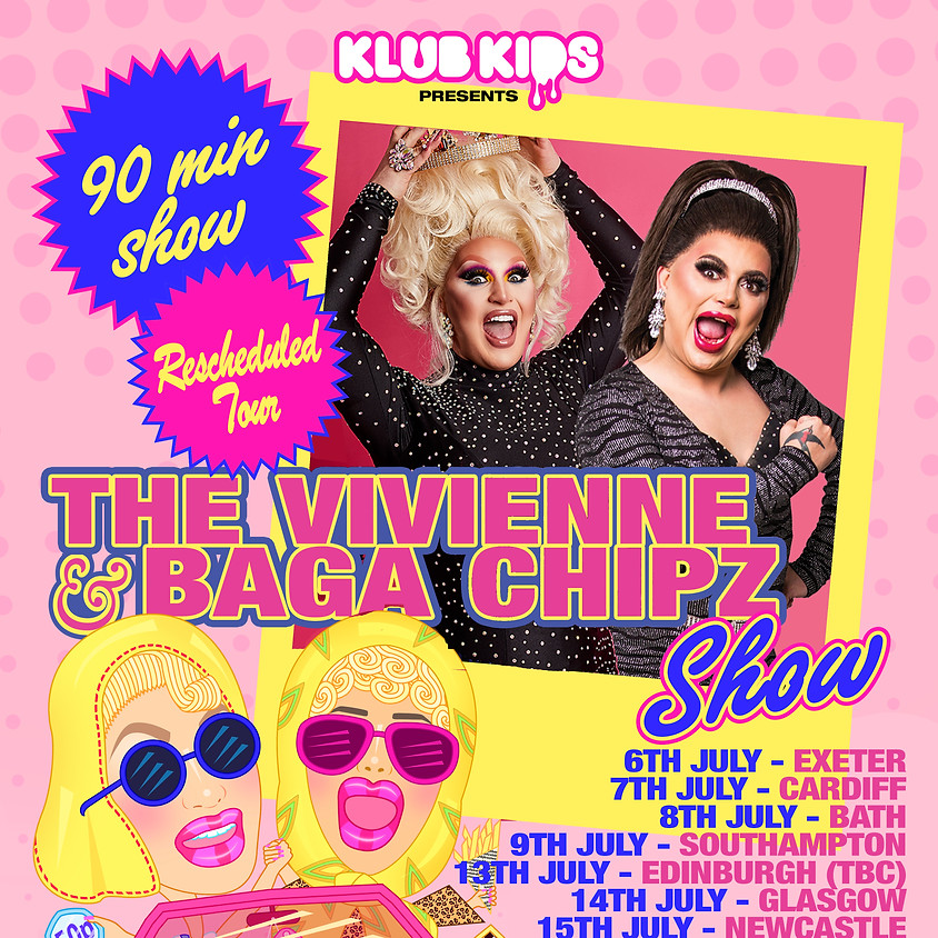 The Vivienne & Baga Chipz Show - Bath
