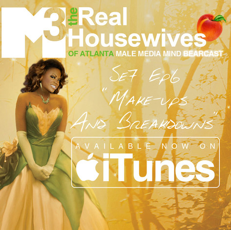 M3 Real Housewives of Atlanta Bearcast S7 E6