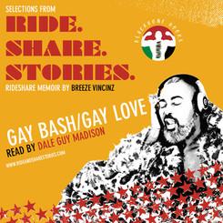Ride. Share. Stories. - Gay Bash/Gay Love