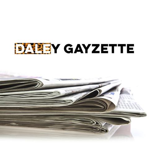The DALEy GAYzette
