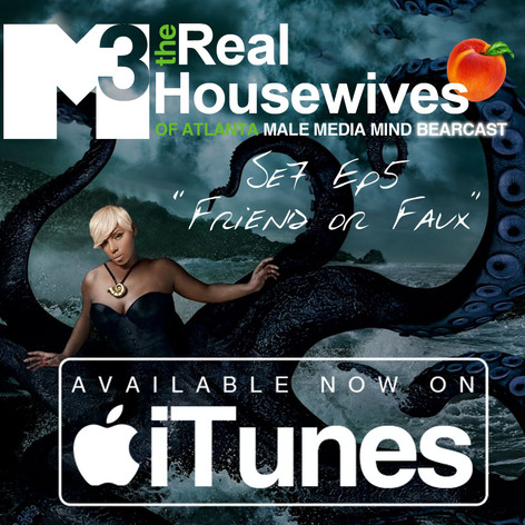 M3 Real Housewives of Atlanta Bearcast S7 E5