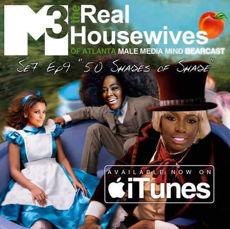 M3 Real Housewives of Atlanta Bearcast S7 E9