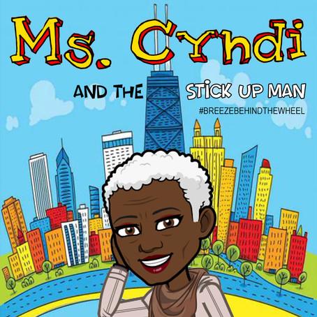 Ms. Cyndi and the stick Up Man