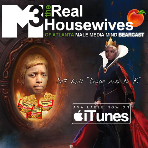 M3 Real Housewives of Atlanta Bearcast S7 E11
