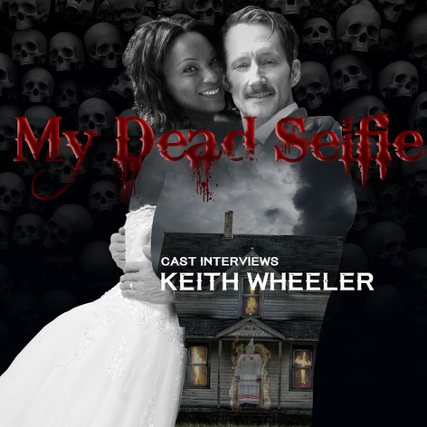 Interview with My Dead Selfie's Keith Wheeler