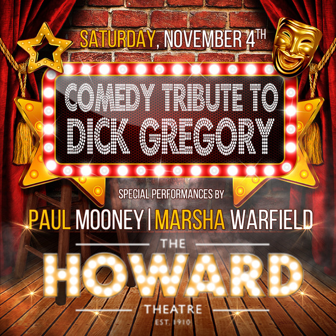 Comedy Tribute to Dick Gregory at The Howard Theatre