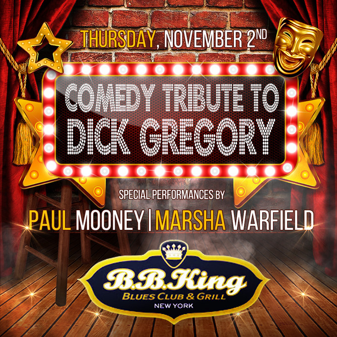 Comedy Tribute to Dick Gregory at BB King Blues Club & Grill