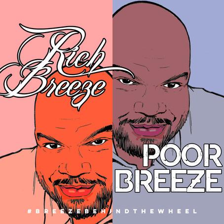 Rich Breeze, Poor Breeze