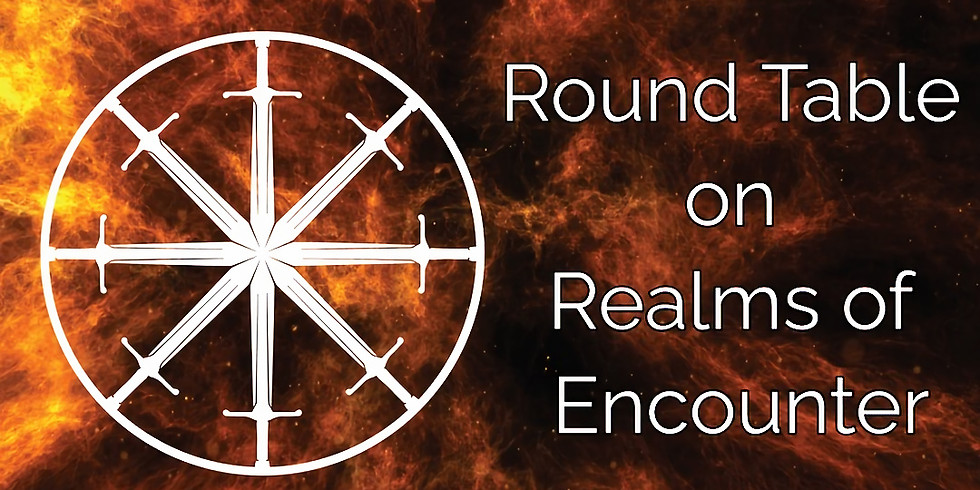 Round Table on Realms of Encounter