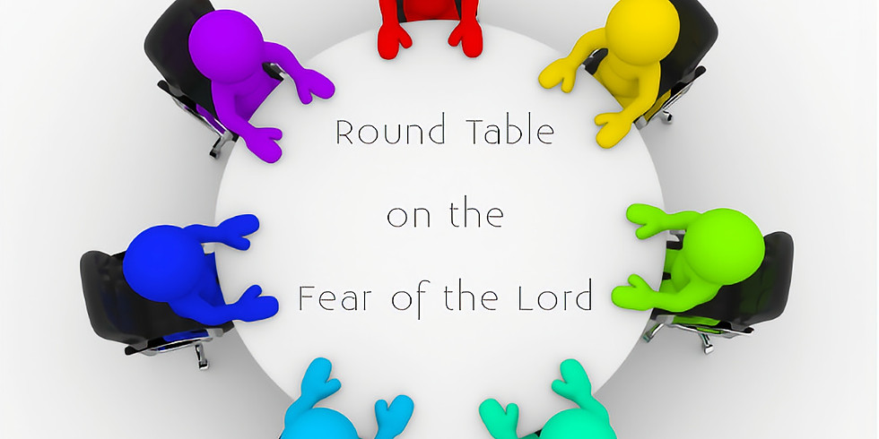 Round Table on the Fear of the Lord
