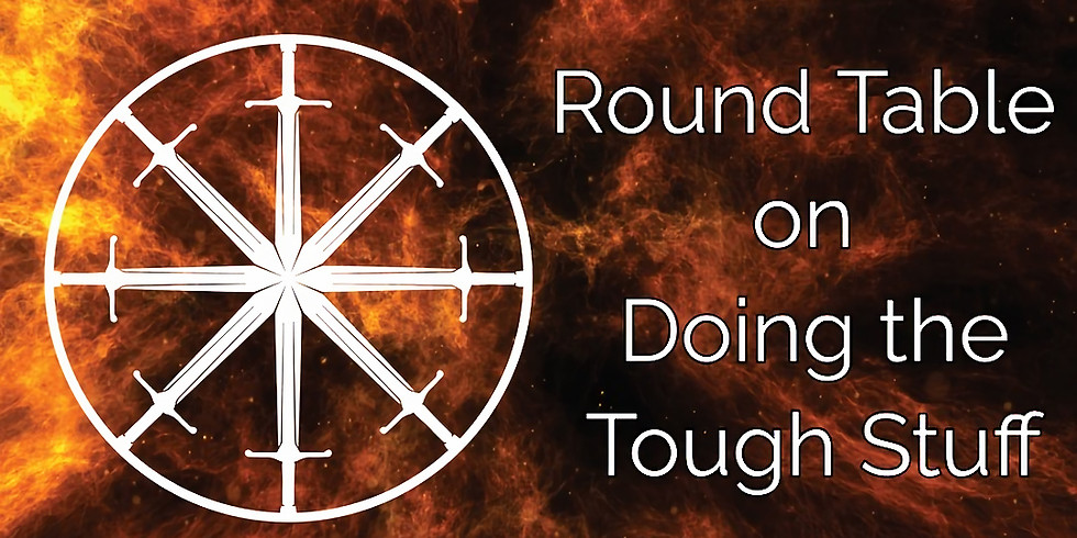 Round Table on Doing the Tough Stuff