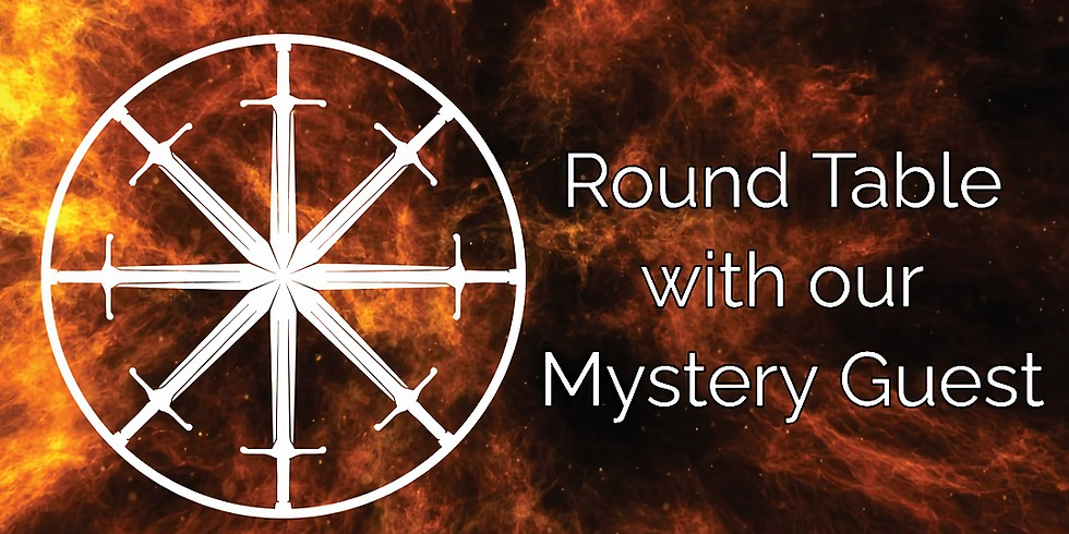Round Table with our Mystery Guest