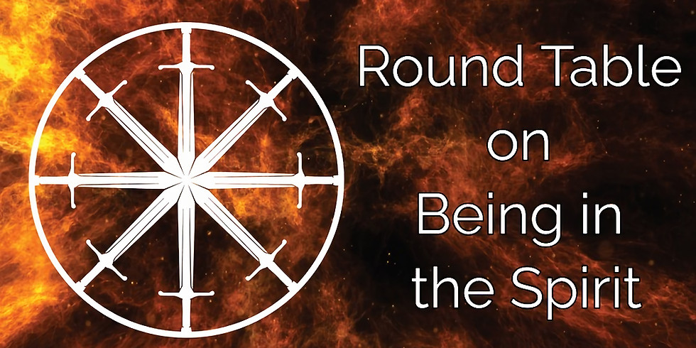 Round Table on Being in the Spirit