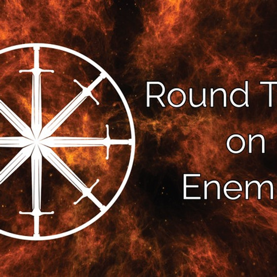 Round Table on Enemies