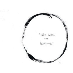 held within the blankness