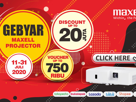 GEBYAR MAXELL PROJECTOR! POTONGAN UP TO 20 JUTA!