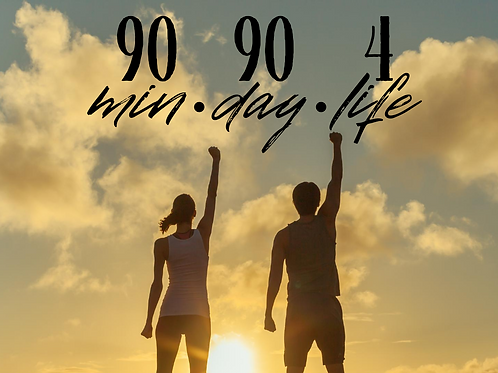90 Min - 90 Day - 4 Life Challenge