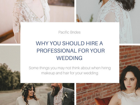Why hire a professional WEDDING makeup and hair stylist?