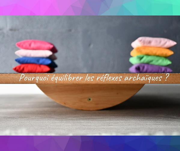 Pourquoi_équilibrer_les_réflexes_archa