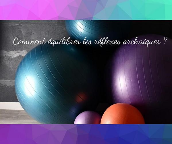 Comment_équilibrer_les_réflexes_archaÃ