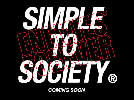 SIMPLE TO SOCIETY X ENEMIES FOREVER // COMING SOON!