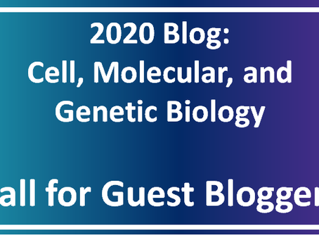 Call for Bloggers: Information on the Cell, Molecular, and Genetic Biology Blog