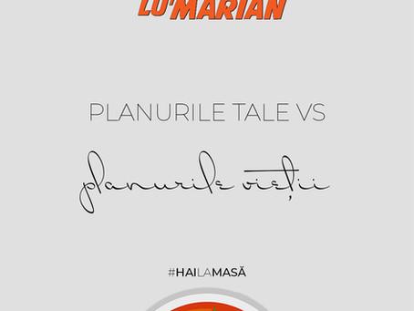 Planurile tale vs. Planurile Vieții • Borșul lu' Marian ep. 39
