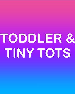 TODDLER & TINY TOTS.png