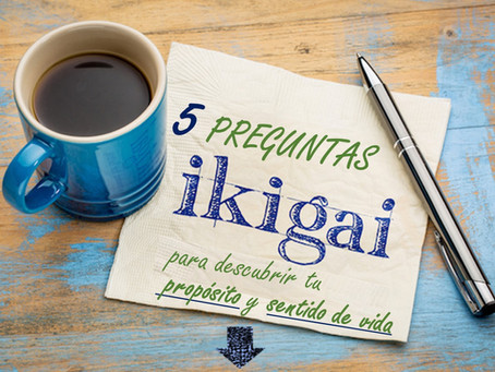 5 preguntas IKIGAI para encontrar qué mueve tu vida