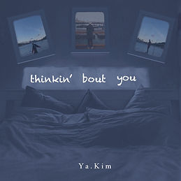 Ya.Kim-Thinkin Bout You.jpg