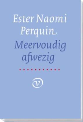 Recensie over 'Meervoudig afwezig' van Ester Naomi Perquin