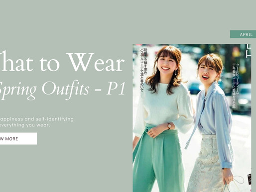 What To Wear - 8 Solutions of Outfits for The Fabulous Spring & Summer! - Part 1