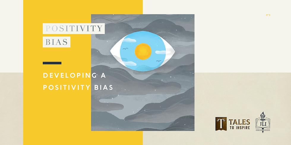 Developing a Positivity Bias