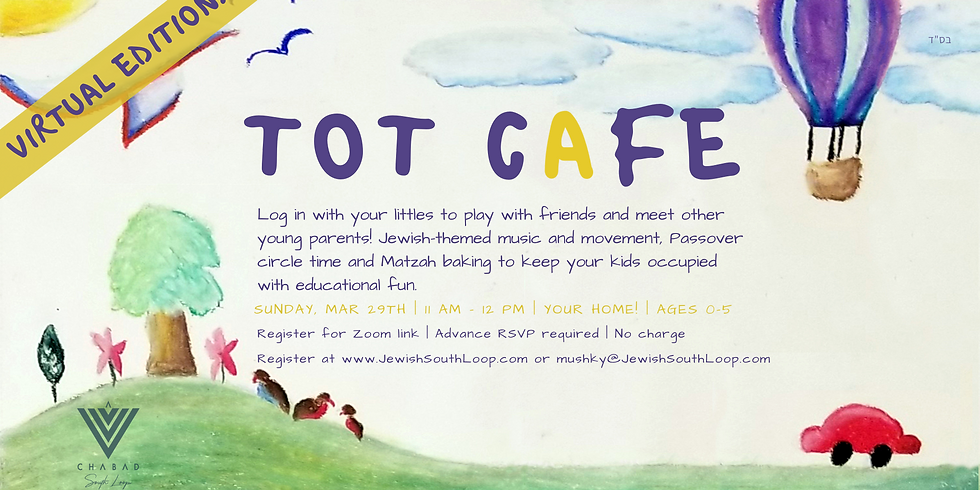 Tot Cafe - Virtual Passover Edition