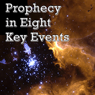 Prophecy in Eight Key Events