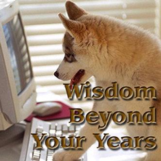 Wisdom Beyond Years