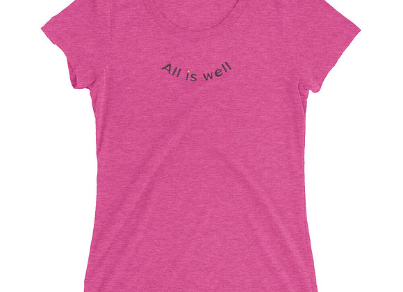 All is Well Ladies' short sleeve t-shirt