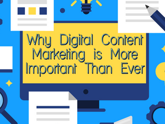 Why Digital Content Marketing is More Important Than Ever