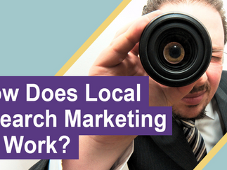How Does Local Search Marketing Work?