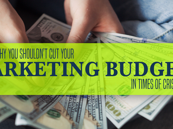 Don't Cut Your Marketing Budgets in Times of Crisis