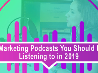 5 Marketing Podcasts You Should Be Listening to in 2019
