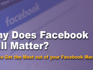 Why Does Facebook Still Matter?